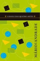O baile das quatro artes - Mário De Andrade