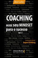 Coaching – Mude seu mindset para o sucesso - Jaques Grinberg