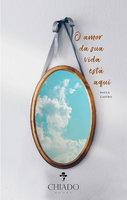 O amor da sua vida está aqui - Paula Castro
