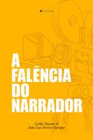 A falência do narrador - Carlos Ossanes, João Luís Pereira Ourique