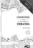 O Espiritismo, a magia e as Sete Linhas de Umbanda - Leal de Souza