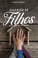 Educação de filhos - Maria Luiza Paulozzi