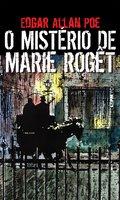 O Mistério de Marie Rogêt - Edgar Allan Poe