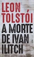 A Morte de Ivan Ilitch - León Tolstoi