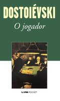 O Jogador - Fiódor Dostoievski