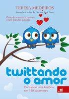 Twittando o amor - Teresa Medeiros