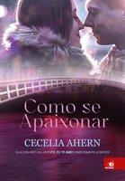 Como se apaixonar - Cecelia Ahern