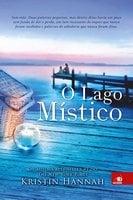 O lago místico - Kristin Hannah