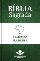 Bíblia Sagrada Tradução Brasileira - Sociedade Bíblica do Brasil