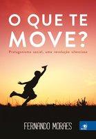 O que te move? - Fernando Moraes