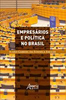 Empresários e Política no Brasil - Icaro Gabriel Fonseca da Engler