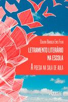Letramento Literário na Escola: A Poesia na Sala de Aula - Djalma Barboza Enes Filho