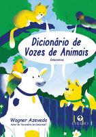 Dicionário de Vozes de Animais - Wagner Azevedo