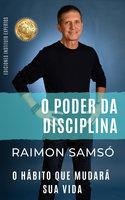 O Poder da Disciplina - Raimon Samsó