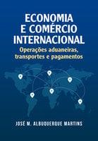 Economia e comercio internacional - Jose Albuquerque Martins