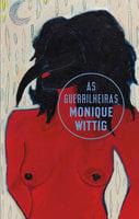 As guerrilheiras - Monique Wittig