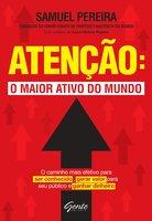 Atenção: o maior ativo do mundo - Samuel Pereira
