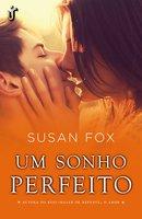 Um sonho perfeito - Susan Fox
