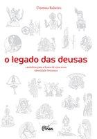 O legado das deusas - Cristina Balieiro