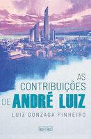 As contribuições de André Luiz - Luiz Gonzaga Pinheiro