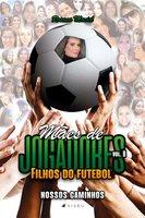Mães de jogadores, filhos do futebol II - Rosana Maciel