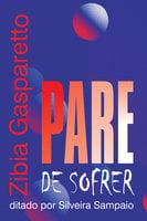 Pare de sofrer - Zíbia Gasparetto