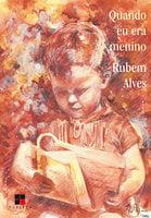Quando eu era menino - Rubem Alves