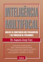 Inteligência Multifocal - Augusto Cury