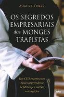 Os Segredos Empresariais dos Monges Trapistas - August Turak