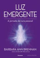Luz Emergente - Barbara Ann Brennan