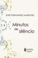 Minutos de Silêncio - José Fernandez Moratiel