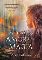 As Regras Do Amor E Da Magia - Alice Hoffman