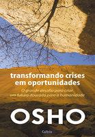 Transformando Crises Em Oportunidades - Osho