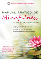 Manual Prático De Mindfulness - Mark Williams, JOHN TEASDALE, ZINDEL SEGAL