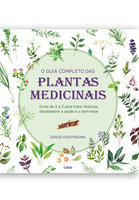 O guia completo das Plantas Medicinais - David Hoffman
