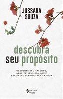 Descubra seu propósito - Jussara Souza