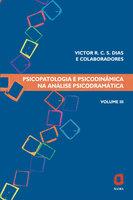 Psicopatologia e psicodinâmica na análise psicodramática - Victor R. C. Silva Dias