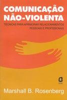 Comunicação não-violenta - Marshall B. Rosenberg