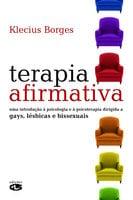 Terapia afirmativa: Uma introdução à psicologia e à psicoterapia dirigida a gays, lésbicas e bissexuais