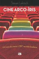 Cine arco-íris: 100 anos de cinema LGBT nas telas brasileiras