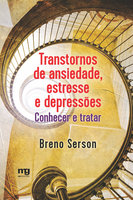 Transtornos de ansiedade, estresse e depressões - Breno Serson
