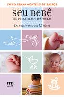 Seu bebê em perguntas e respostas - Sylvio Renan Monteiro de Barros