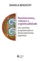 Sentimentos, valores e espiritualidade: Um caminho junguiano para o desenvolvimento espiritual