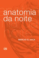 Anatomia da noite - Márcio El-Jaick