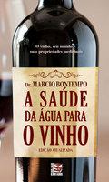 A saúde da água para o vinho - Marcio Bontempo