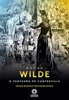 O Fantasma de Canterville: The Canterville Ghost - Oscar Wilde