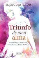 Triunfo de uma alma - Ricardo Orestes Forni