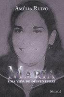 Maria, uma vida de desventuras - Amélia Ruivo