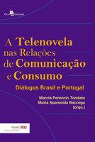 A Telenovela nas Relações de Comunicação e Consumo - Márcia Perencin Tondato