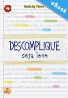 Descomplique, seja leve - Wanderley Oliveira